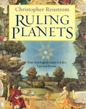 Ruling Planets : Your Astrological Guide to Life's Ups and Downs by Christopher