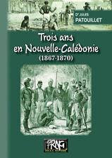 Trois ans en Nouvelle-Calédonie • Jules Patouillet