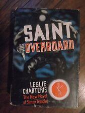 Leslie Charteris ~ Saint Overboard ~ HC/DJ ~ 1942