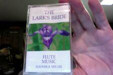 Radhika Miller- The Lark's Bride- Flute Music- sealed cassette tape
