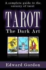Tarot : The Dark Art: By Gordon, Edward