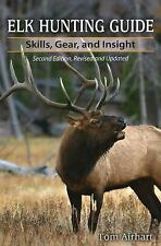 Elk Hunting Guide: Skills, Gear, and Insight, 2nd Edition, Airhart, Tom, Good Bo