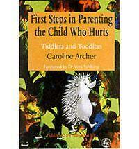 First Steps in Parenting the Child Who Hurts: Tiddlers and Toddlers by Caroline…