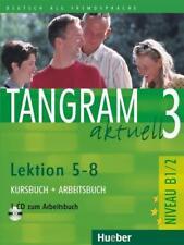 Tangram aktuell 3 – Lektion 5–8 Kursbuch + Arbeitsbuch mit CD - Niveau B1/2