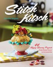 Stitch Kitsch pattern book ~ Jennifer Heynen~ 44 Happy Sewing Projects