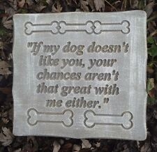 If my dog funny doesn't like you  plastic mold concrete plaster garden mould