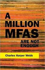 A Million MFAs Are Not Enough (2016, Paperback)