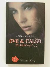 Anna Carey Eve & Caleb Wo Licht war Romantic Fantasy