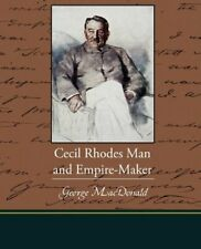 Cecil Rhodes Man and Empire-Maker. Radziwill, Catherine 9781438517742 New.#