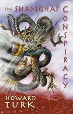 The Shanghai Conspiracy by Howard Turk (2013, Paperback)