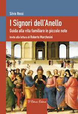 I Signori dell'Anello. Guida alla vita familiare in piccole note - Rossi Silvio