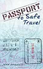 Passport to Safe Travel by Jeff Haywood (2012, Paperback)