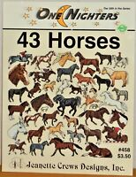 43 Horses Jeanette Crews One Nighters Counted Cross Stitch Leaflet #458