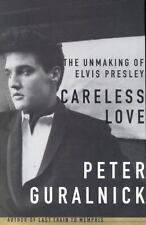 Careless Love : The Unmaking of Elvis Presley Vol. 2 by Peter Guralnick...