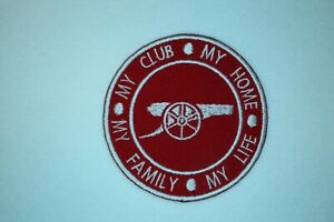 ARSENAL FC - MY CLUB * MY HOME * MY FAMILY * MY LIFE Iron on / sew on patch