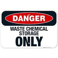 Danger Waste Chemical Storage Only Sign, OSHA Danger Sign,
