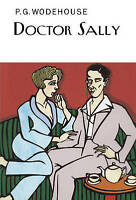Doctor Sally (Everyman's Library P G WODEHOUSE), Wodehouse, P.G., New Book