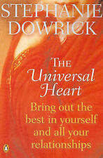 The Universal Heart: Bring out the Best in Yourself and...  by Stephanie Dowrick