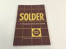 Solder: Its Fundamentals and Usage by Kester Solder Company Clifford Barber 1954