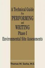 USED (GD) A Technical Guide For Performing and Writing Phase I Environmental Sit