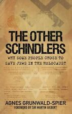 The Other Schindlers: Why Some People Chose to Save Jews in the Holocaust, , Gru