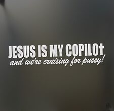 Jesus is my copilot and we're pussy jdm sticker racing funny window decal