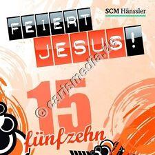 CD: FEIERT JESUS! 15 (Relaunch) - Lobpreis *NEU*