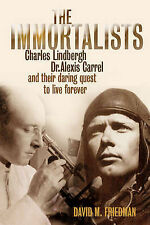 The Immortalists: Charles Lindburgh, Dr Alexis Carrel & Their Daring Quest to L…