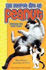 NEW My Secret Life as Peanut by Todd Friedman