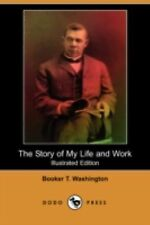 The Story of My Life and Work (Illustrated Edition) (Dodo Press) (Paperback or S