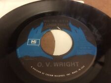 "O.V WRIGHT WE'RE STILL TOGETHER  I DON'T KNOW WHY PIC SLEEVE  45 RPM VINYL 7"" *"