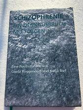 Gisela Roggendorf Schizophrenie - ein Denkausbruch mit Folgen