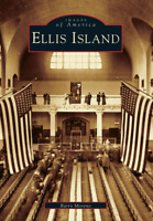 Ellis Island [Images of America] [NY] [Arcadia Publishing]