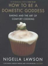 How To Be A Domestic Goddess Baking and the Art of Comfort Cooking-Nigella Laws