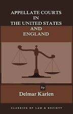 Appellate Courts in the United States and England by Delmar Karlen (2014,...