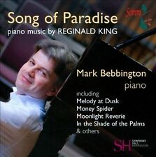 Song of Paradise: Piano Music By Reginald King, New Music