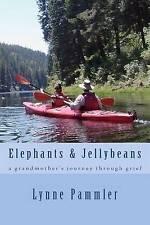 Elephants & Jellybeans: a grandmother's journey through grief by Lynne Pammler