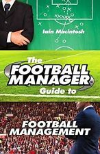 The Football Manager's Guide to Football Management by Iain Macintosh...