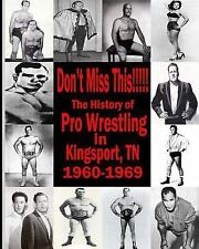 Don't Miss This : 1960s Pro Wrestling in Kingsport TN by Beau James (2016,...