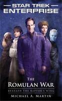 Star Trek: Enterprise Ser.: The Romulan War: Beneath the Raptor's Wing by Micha…