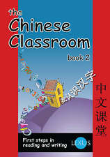 Cai, Hua, The Chinese Classroom: Book 2: First Steps in Reading and Writing, Ver