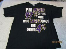 I'M Right 97% of the Time By Gildan T-shirt Sz XL Cotton  Chest 48 Length 28 in