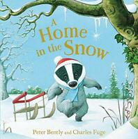 A Home in the Snow by Bently, Peter, NEW Book, FREE & FAST Delivery, (Hardcover)