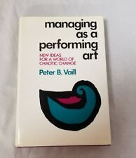 Managing as a Performing Art by Peter Vaill Book 1989 1st Edition Chaotic Change