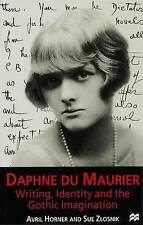 Daphne du Maurier: Writing, Identity and the Gothic Imagination by Horner, A., N