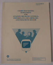 Computer Test Supplement/Avn. Mech General, Powerplant Airframe/Parachute Rigger