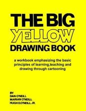 The Big Yellow Drawing Book: A Workbook Emphasizing the Basic Principles of Lear