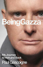Being Gazza: My Journey to Hell and Back by John McKeown, Hunter Davies, Paul Ga
