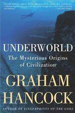 Underworld The Mysterious Origins of Civilization 9781400049516 Paperback