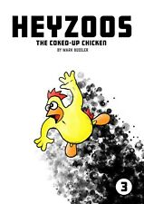 Heyzoos the Coked-Up Chicken #3 Comic Book *NEW* Signed Upon Request